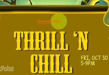 Thrill n Chill at Harvest Table