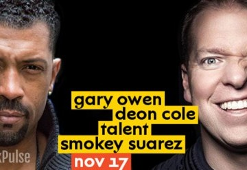 Comedy: Gary Owen, Deon Cole, Talent, Smokey Suarez