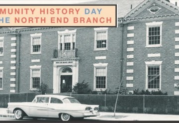 Community History Day at the North End Branch