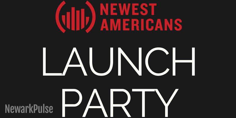 Newest Americans Launch Party