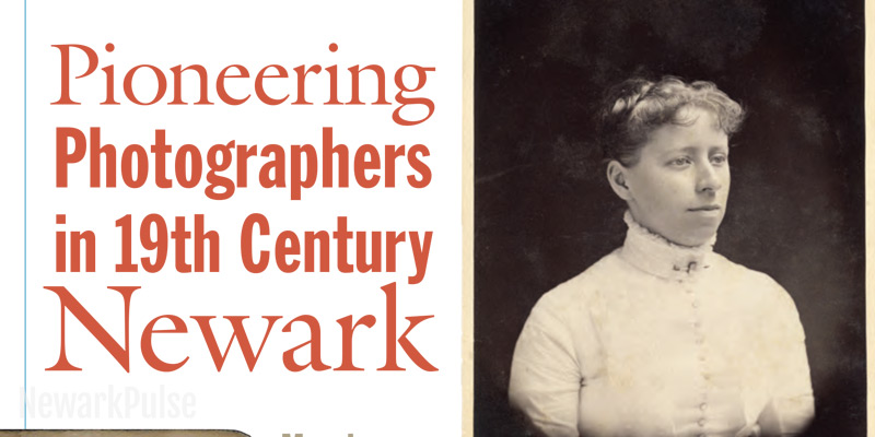 Pioneering Photographers in 19th Century Newark