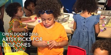 Open Doors 2016: Artsy Picks for Little Ones