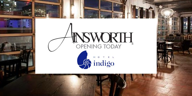 Ainsworth Opening Today (Mon 9/18) at Hotel Indigo